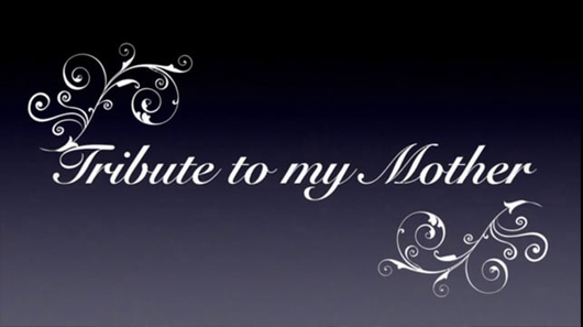 A Tribute To Mom